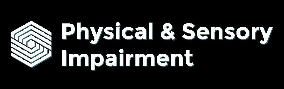 Physical & Sensory Impairment